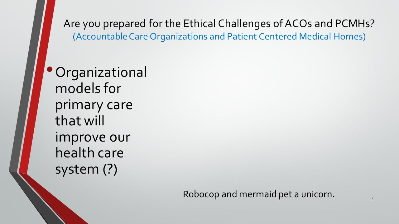 Are you prepared for the Ethical Challenges of ACOs and PCMHs.
