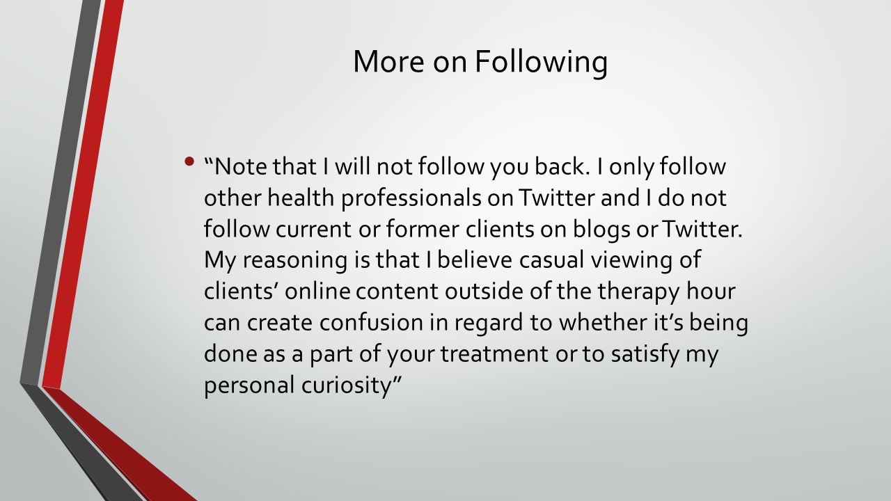 More on Following Note that I will not follow you back.