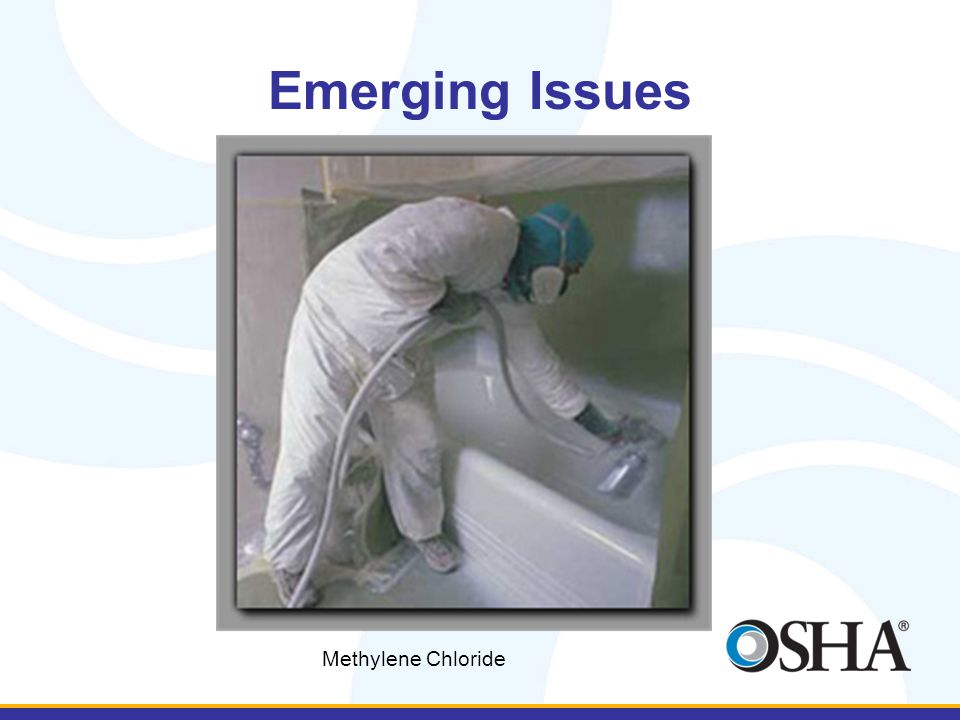 Emerging Issues Methylene Chloride