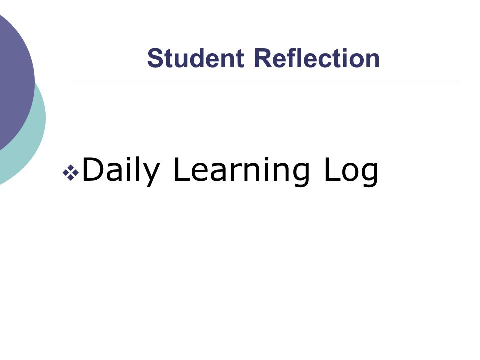 Student Reflection  Daily Learning Log