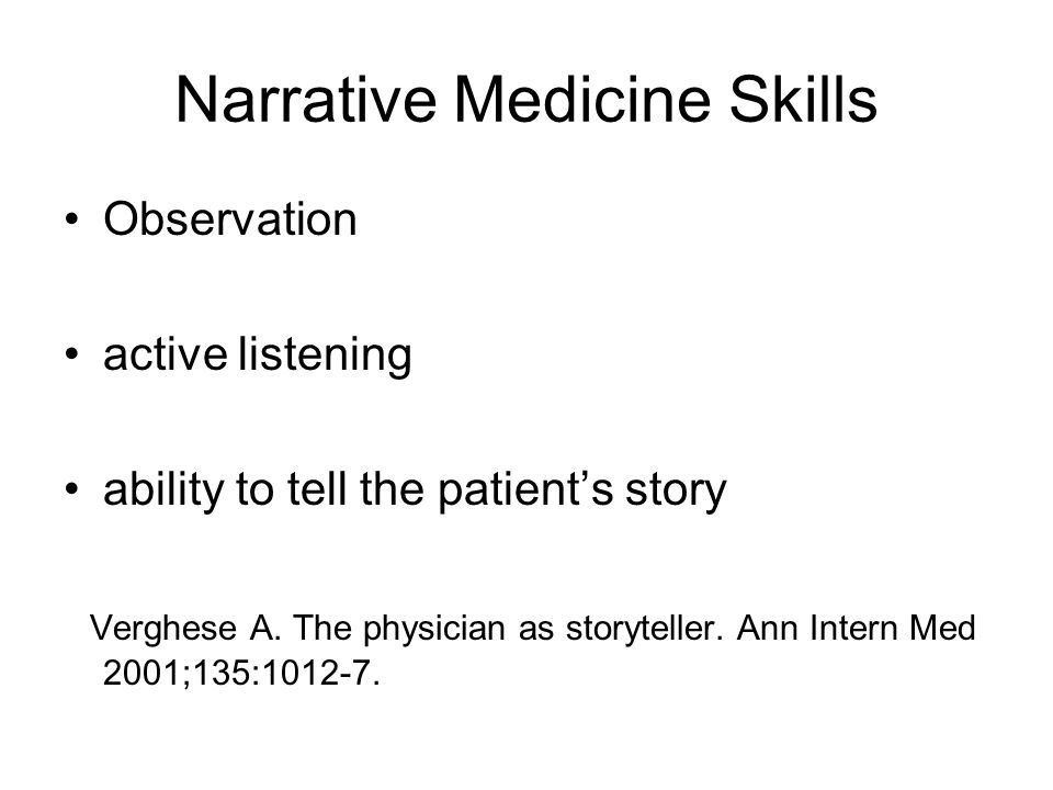 Narrative Medicine Skills Observation active listening ability to tell the patient's story Verghese A.