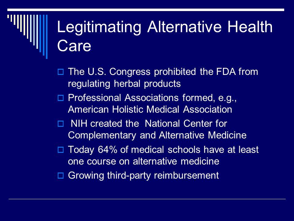 Legitimating Alternative Health Care  The U.S.