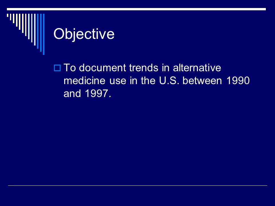 Objective  To document trends in alternative medicine use in the U.S. between 1990 and 1997.