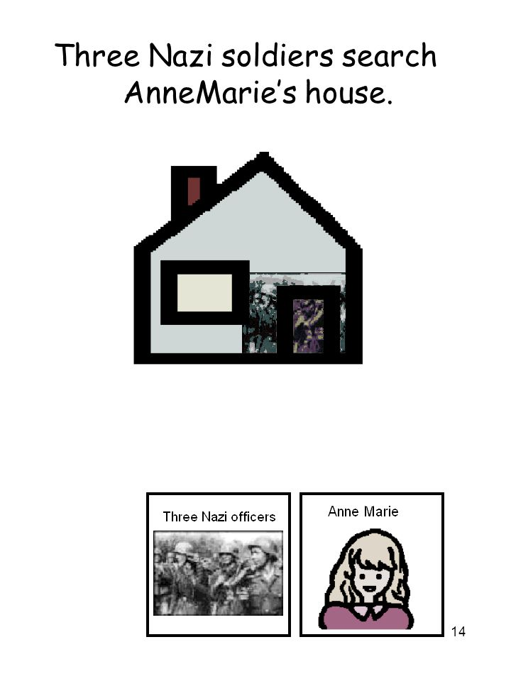 14 Three Nazi soldiers search AnneMarie's house.