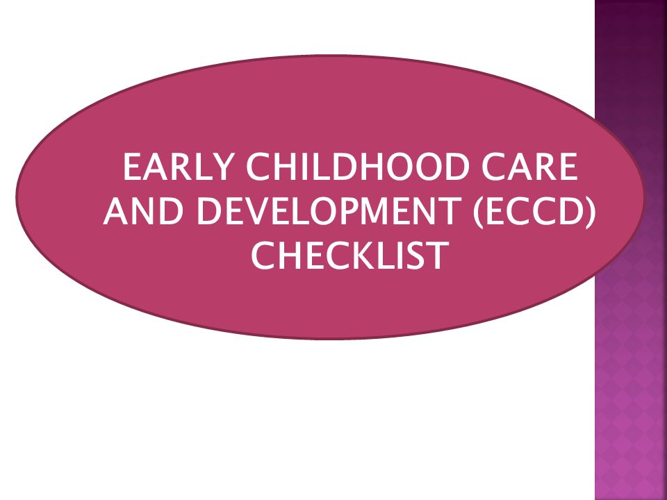 EARLY CHILDHOOD CARE AND DEVELOPMENT (ECCD) CHECKLIST