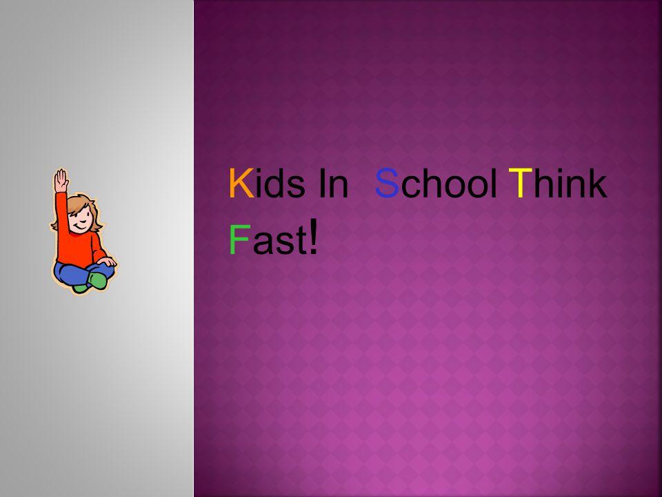 Kids In School Think Fast !