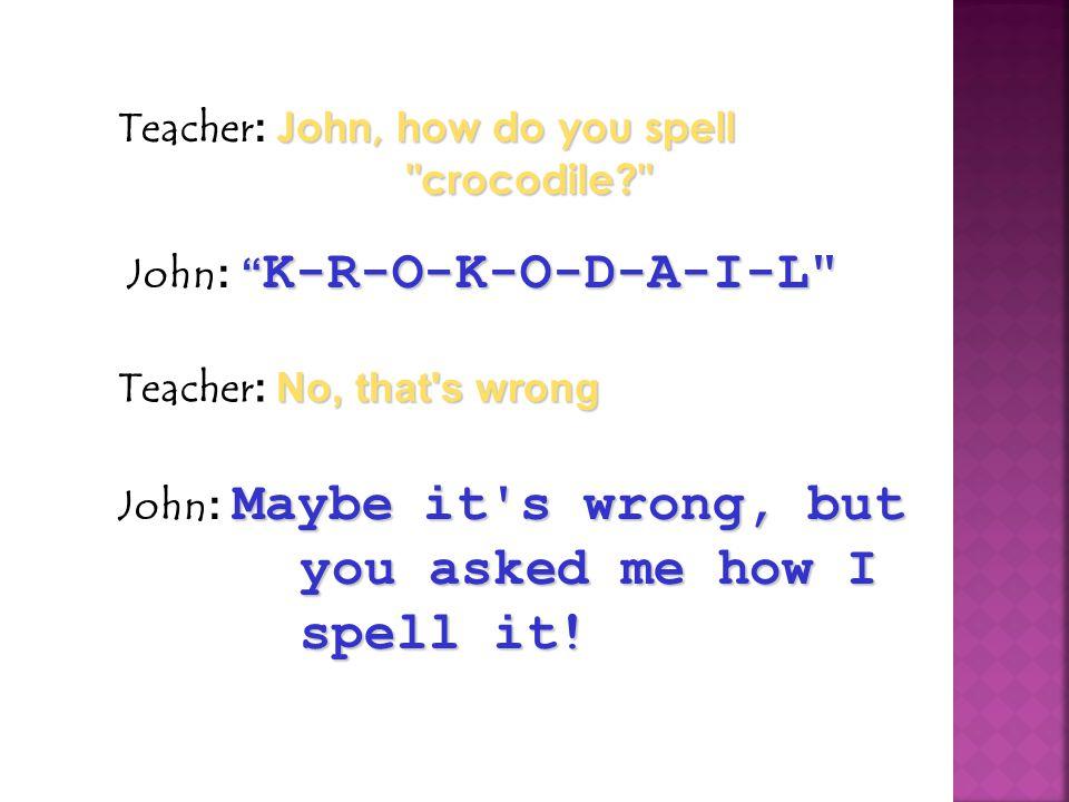 John, how do you spell