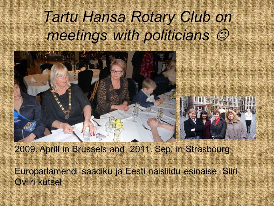 Tartu Hansa Rotary Club on meetings with politicians 2009.