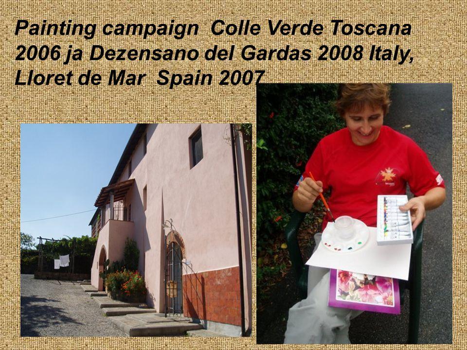 Painting campaign Colle Verde Toscana 2006 ja Dezensano del Gardas 2008 Italy, Lloret de Mar Spain 2007
