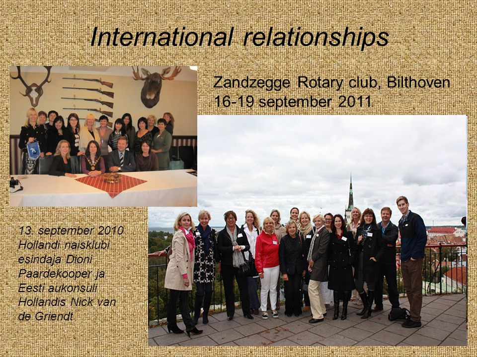International relationships Zandzegge Rotary club, Bilthoven 16-19 september 2011 13.