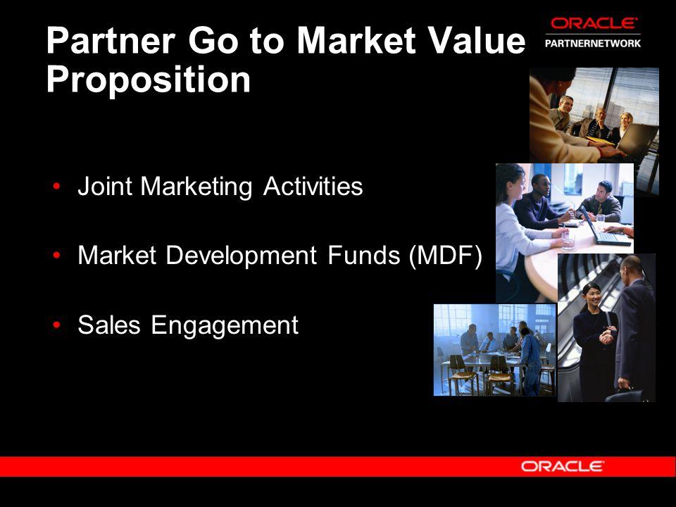 Partner Go to Market Value Proposition Joint Marketing Activities Market Development Funds (MDF) Sales Engagement