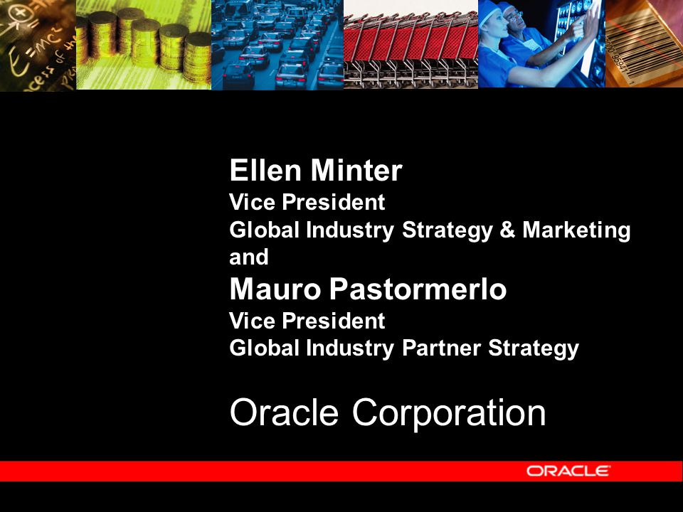 Why partners are important to Oracle Critical Industry-Specific Functionality Industry Skills and Thought Leadership Penetration of Key Sub-Verticals Expand Industry Footprint