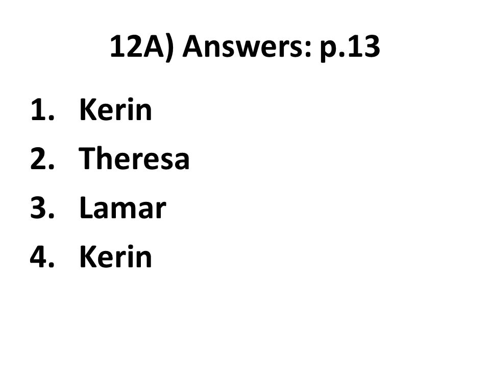 12B) Oral practice: p.13 Pair work Choose the best job for each person Explain why.