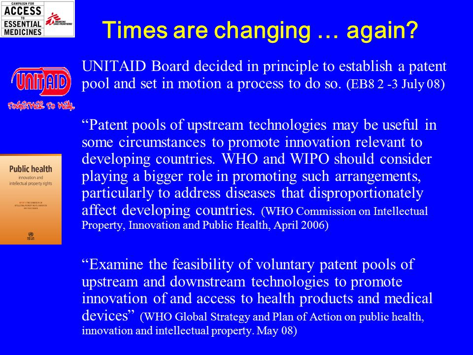 UNITAID Board decided in principle to establish a patent pool and set in motion a process to do so.