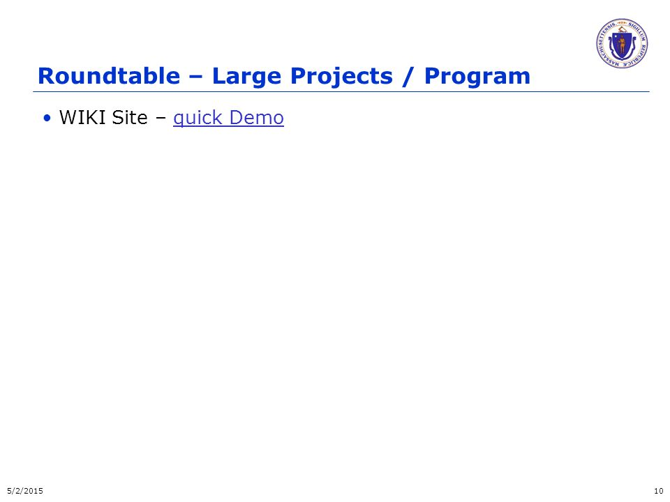 Roundtable – Large Projects / Program WIKI Site – quick Demoquick Demo 5/2/201510