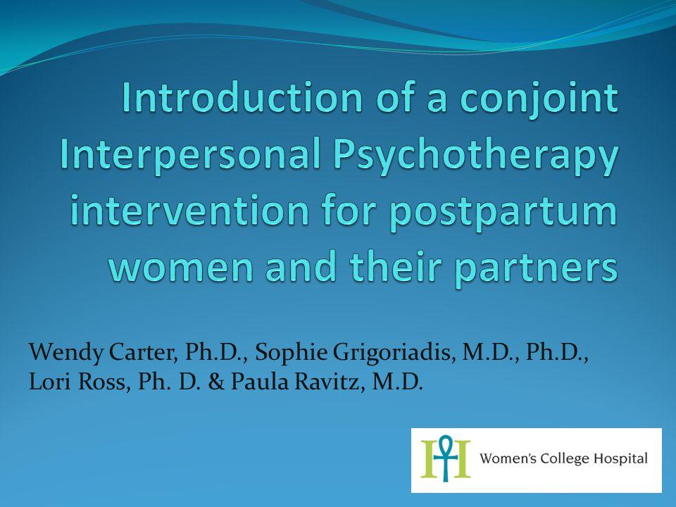 Wendy Carter, Ph.D., Sophie Grigoriadis, M.D., Ph.D., Lori Ross, Ph. D. & Paula Ravitz, M.D.