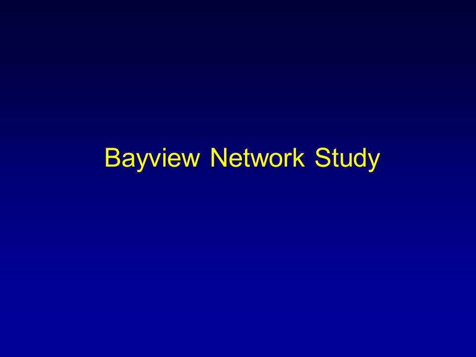 Bayview Network Study