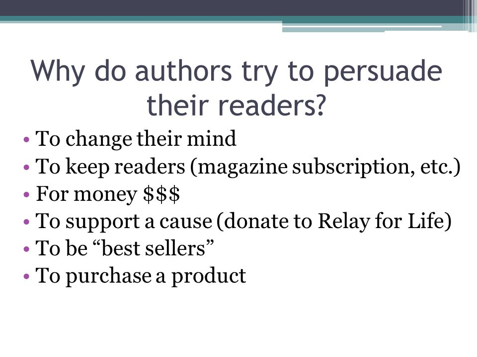 Why do authors try to persuade their readers.