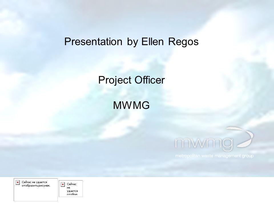 Presentation by Ellen Regos Project Officer MWMG