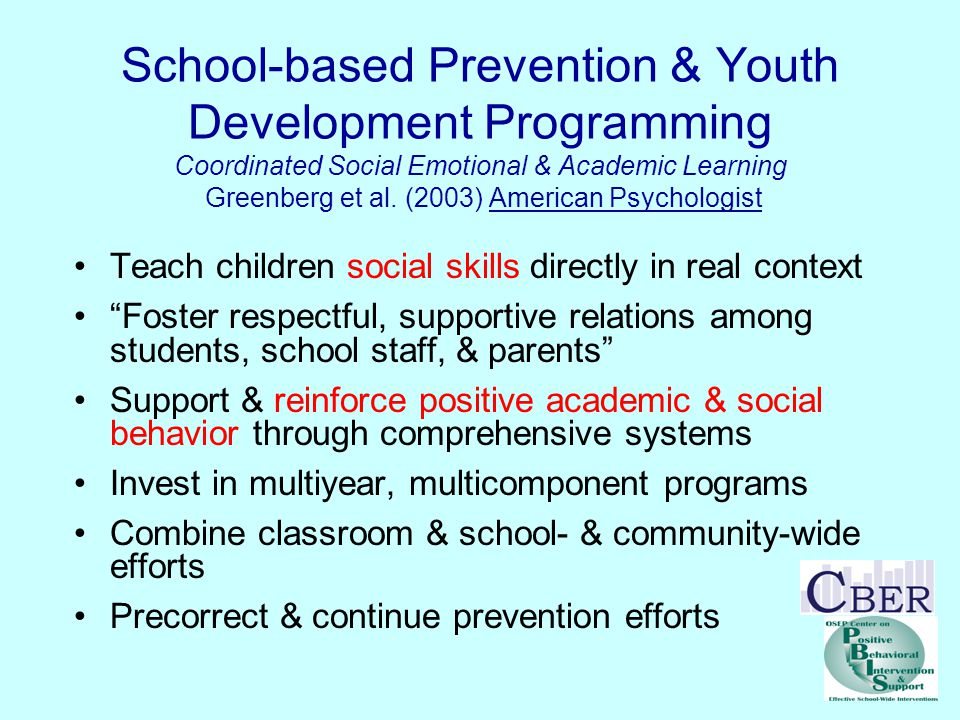 School-based Prevention & Youth Development Programming Coordinated Social Emotional & Academic Learning Greenberg et al.