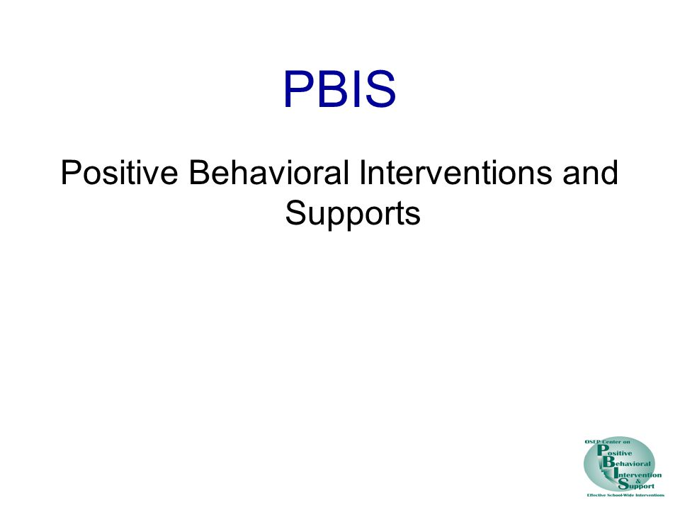 PBIS Positive Behavioral Interventions and Supports