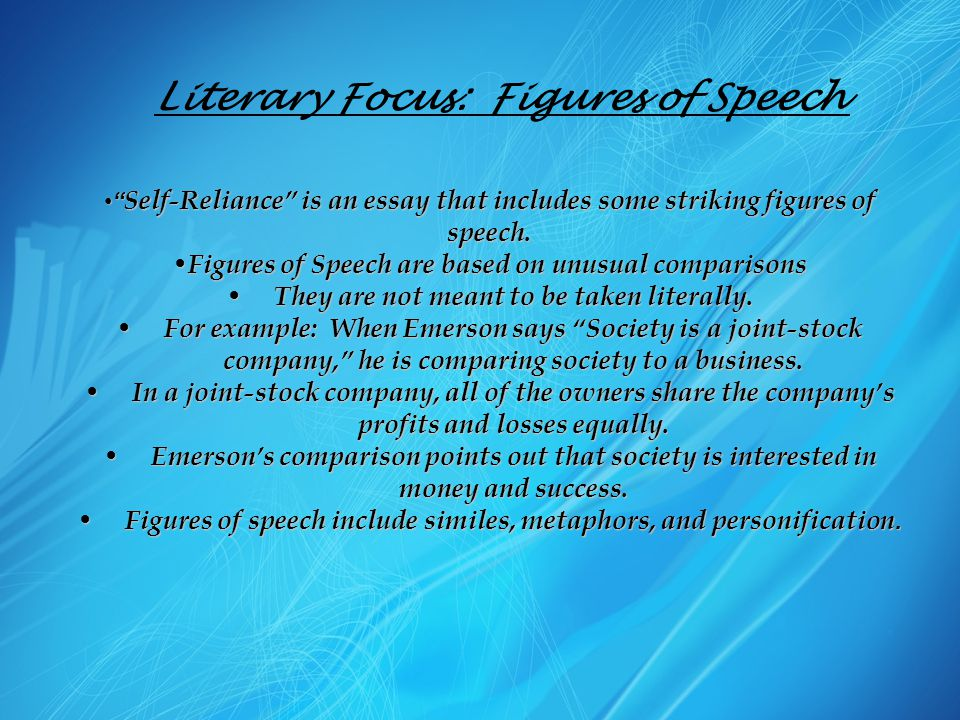"Literary Focus: Figures of Speech "" Self-Reliance"" is an essay that includes some striking figures of speech."" Self-Reliance"" is an essay that include"