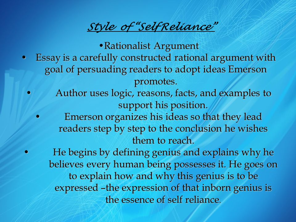 "Style of ""Self Reliance"" Rationalist ArgumentRationalist Argument Essay is a carefully constructed rational argument with goal of persuading readers t"