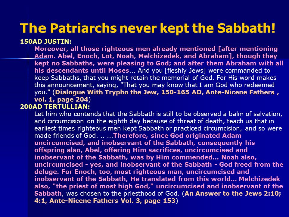 The Patriarchs never kept the Sabbath.