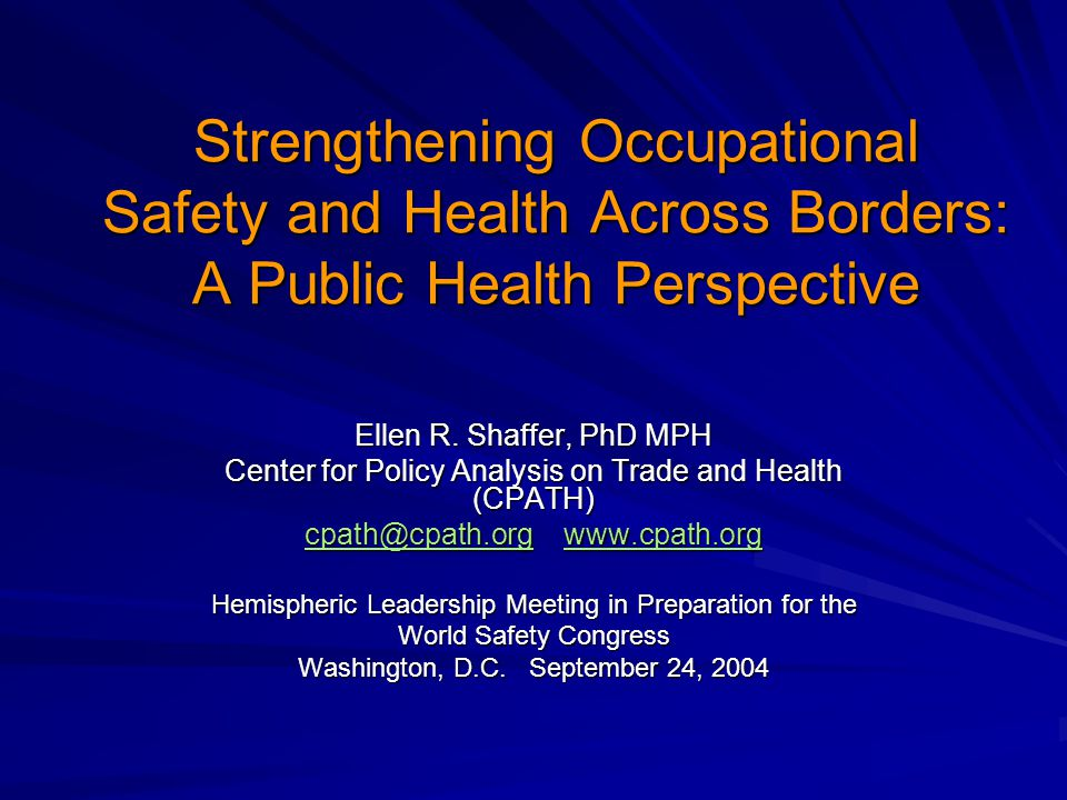 Strengthening Occupational Safety and Health Across Borders: A Public Health Perspective Ellen R.