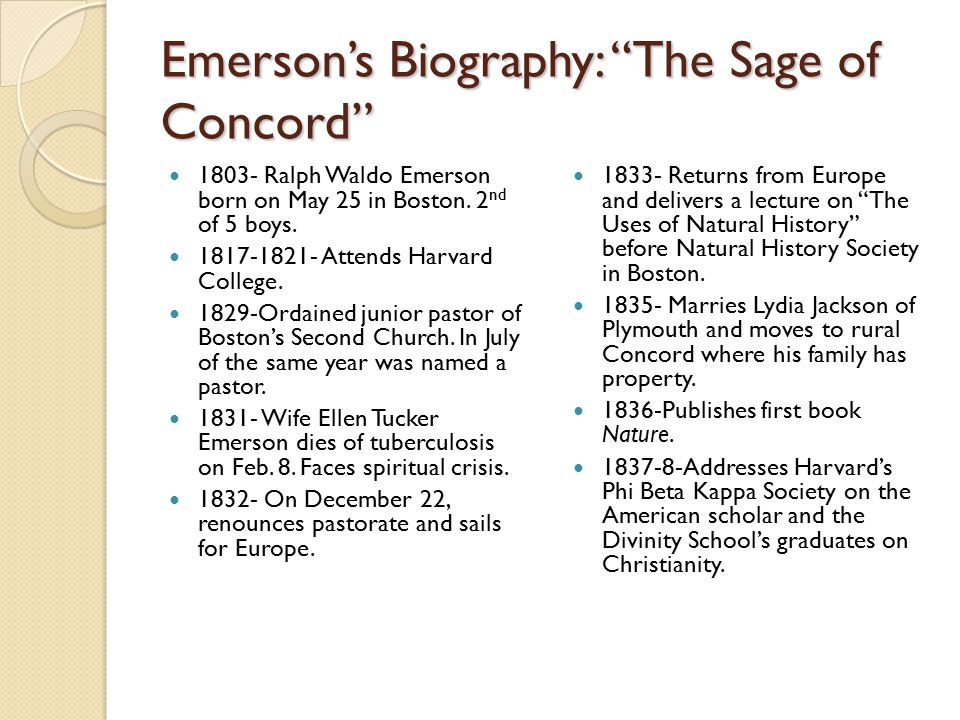Emerson's Biography Cont'd 1840- Editor of The Dial 1842- Son Waldo dies at the age of 5 from which he does not recover.
