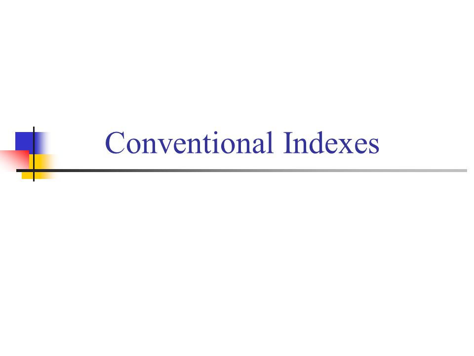 Conventional Indexes