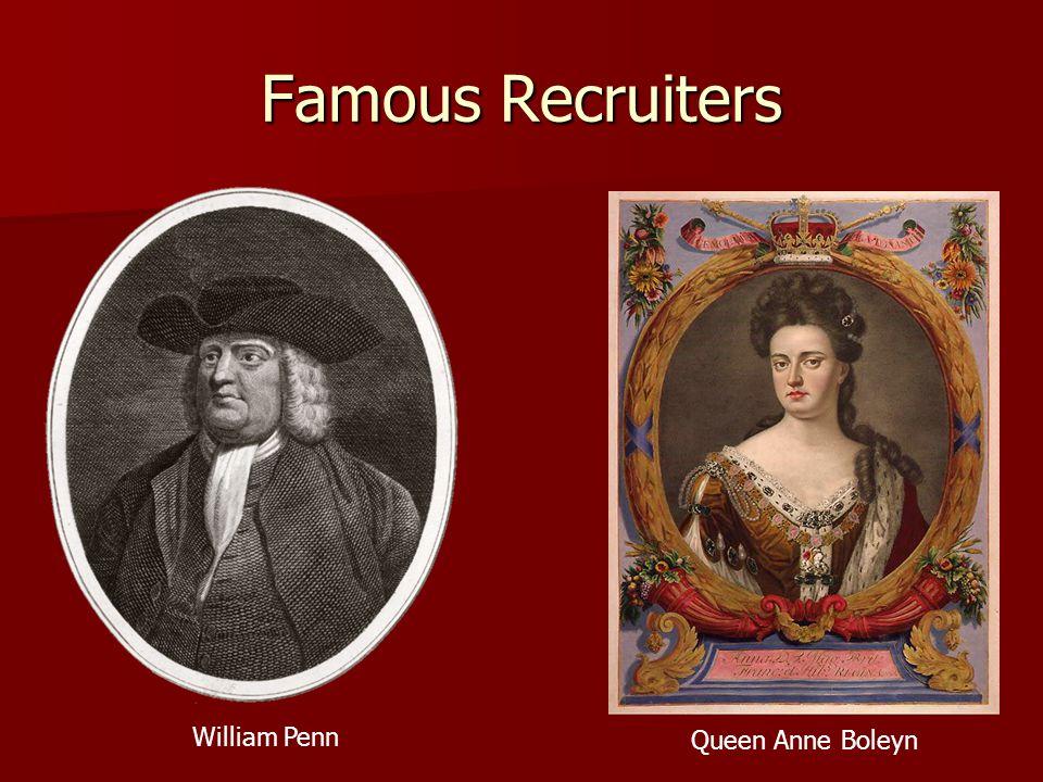 Famous Recruiters William Penn Queen Anne Boleyn