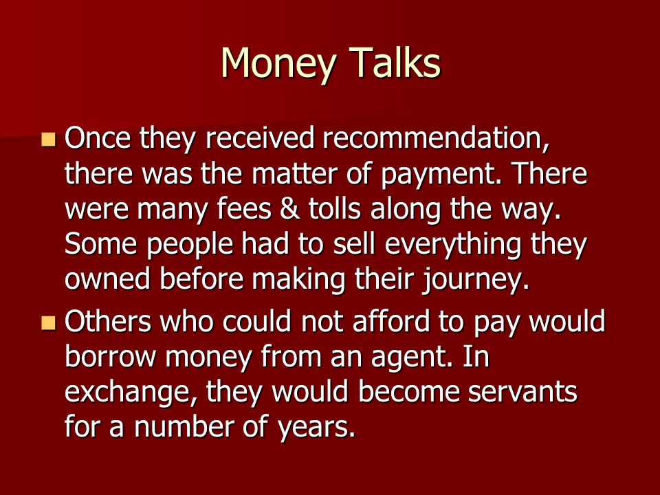 Money Talks Once they received recommendation, there was the matter of payment.
