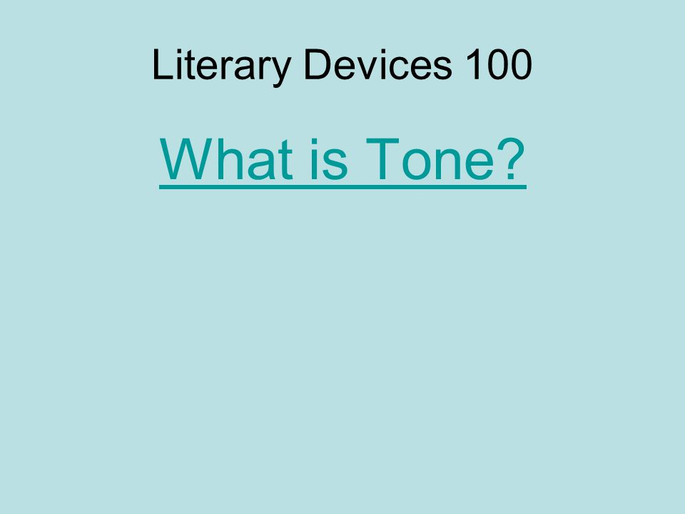 Literary Devices 100 What is Tone