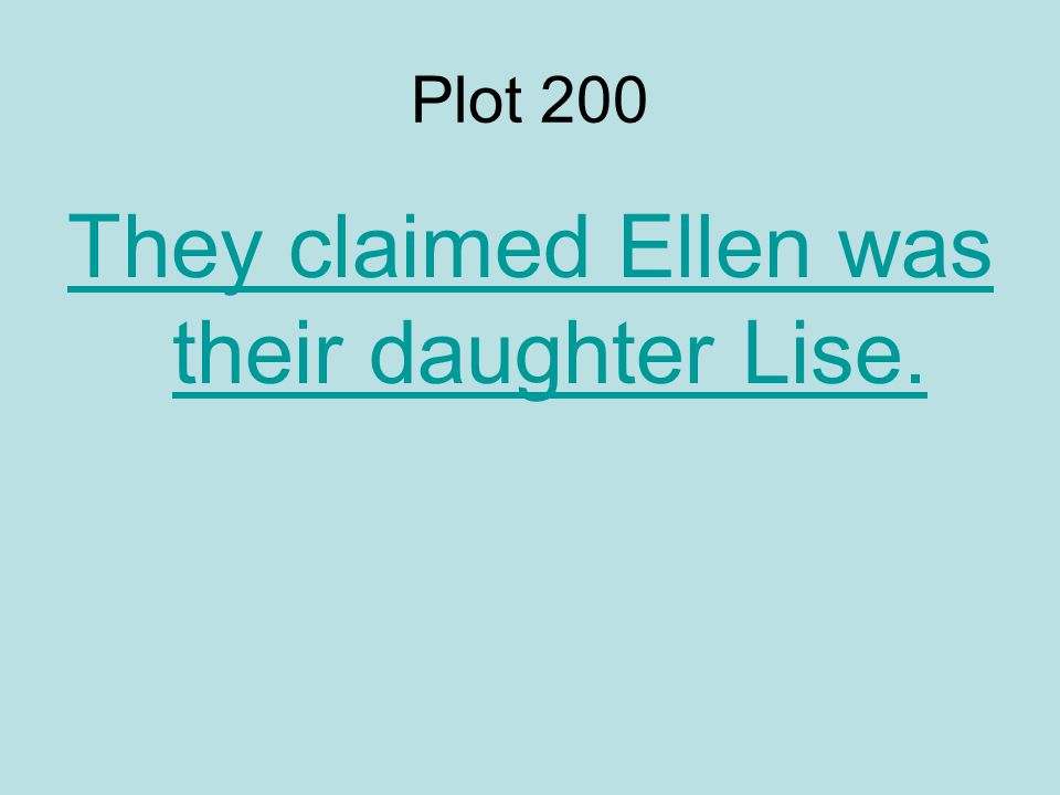 Plot 200 They claimed Ellen was their daughter Lise.