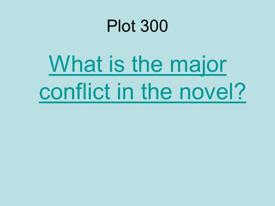Plot 300 What is the major conflict in the novel