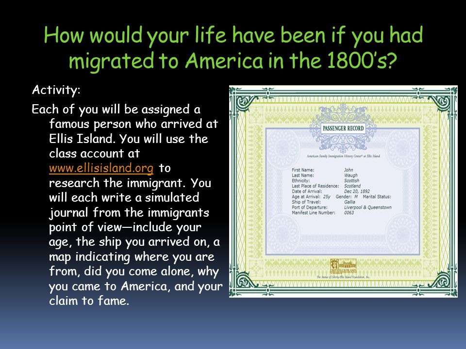 How would your life have been if you had migrated to America in the 1800's.