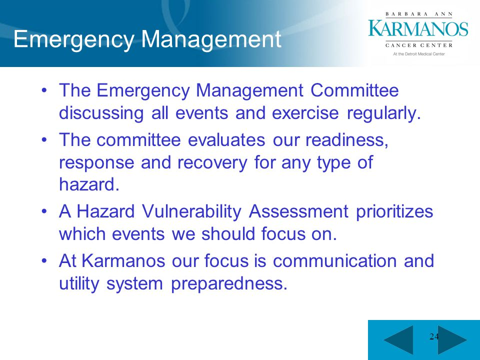 24 Emergency Management The Emergency Management Committee discussing all events and exercise regularly.