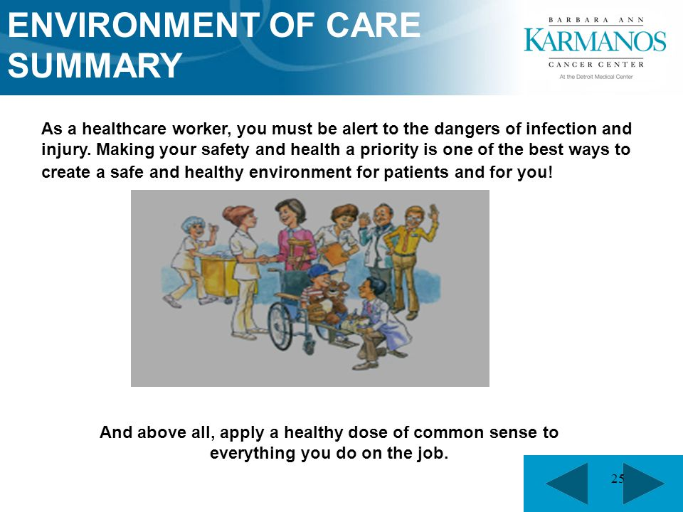 25 As a healthcare worker, you must be alert to the dangers of infection and injury. Making your safety and health a priority is one of the best ways