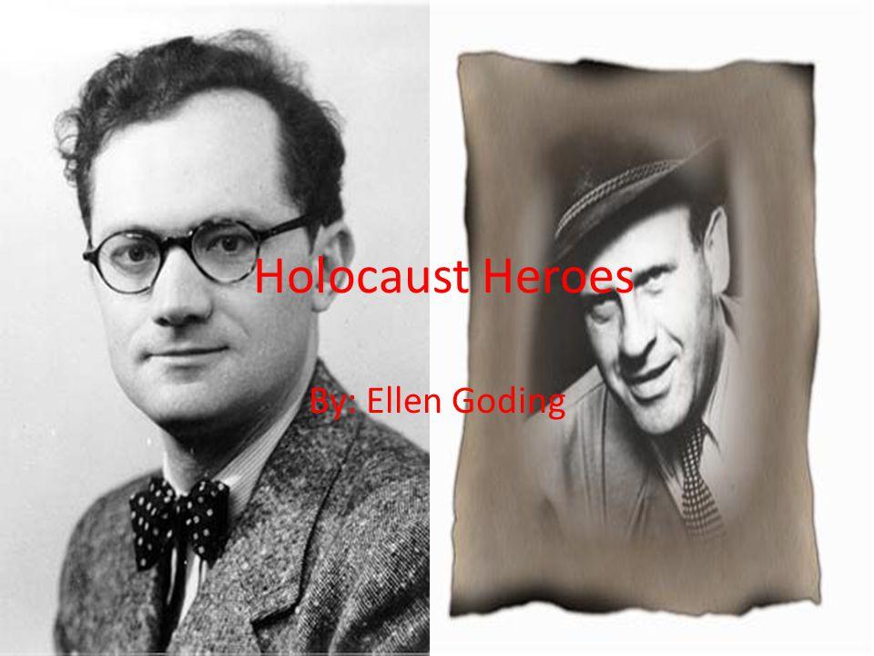 Holocaust Heroes By: Ellen Goding
