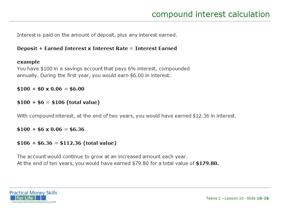 compound interest calculation Interest is paid on the amount of deposit, plus any interest earned.