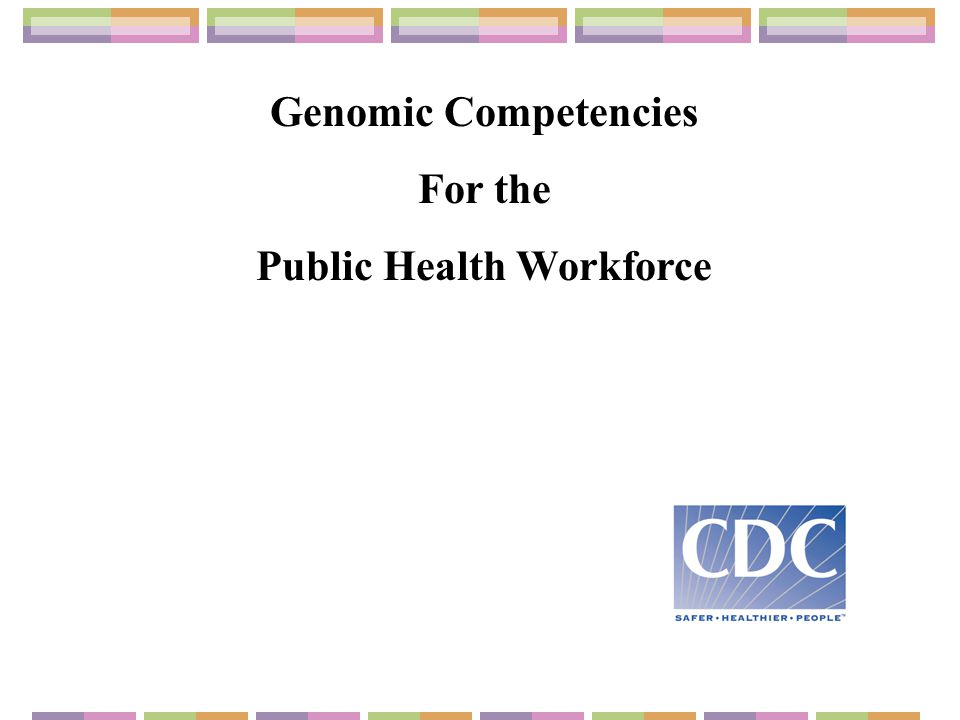 Genomic Competencies For the Public Health Workforce