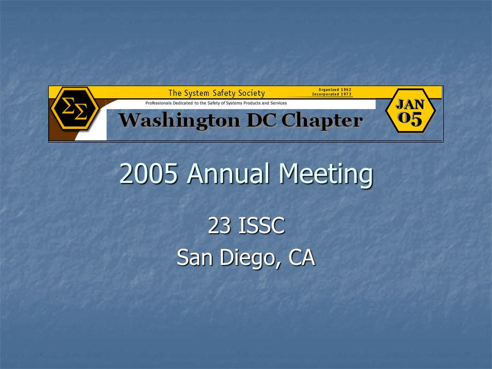 2005 Annual Meeting 23 ISSC San Diego, CA