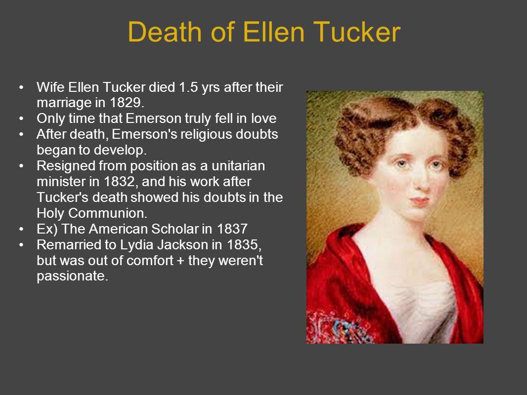 Death of Ellen Tucker Wife Ellen Tucker died 1.5 yrs after their marriage in 1829.