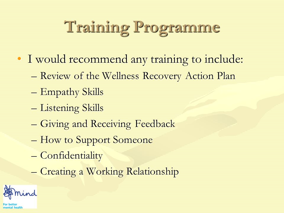 Recommendations If you think Peer Support will work for you, we would recommend that you attend some training sessions to enable you to either gain and / or practice the skills to make this process work for you and the person you will be working with.If you think Peer Support will work for you, we would recommend that you attend some training sessions to enable you to either gain and / or practice the skills to make this process work for you and the person you will be working with.