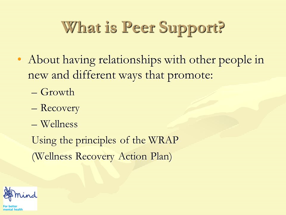 Peer Support This information was taken from:This information was taken from: Publisher: Peach PressPublisher: Peach Press ISBN:0-9631366-7-4ISBN:0-9631366-7-4 Sherry Mary Ellen Mead Copeland Approx.