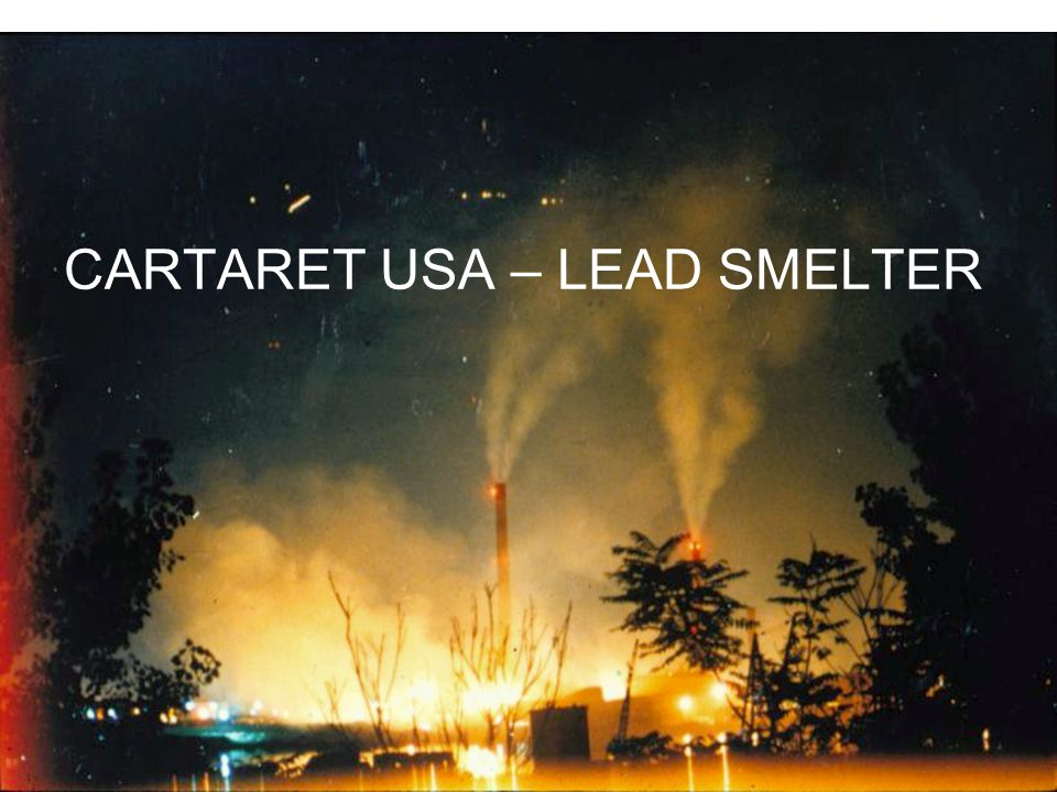 CARTARET USA – LEAD SMELTER