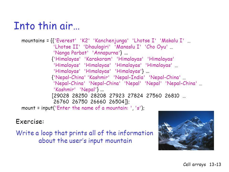Cell arrays13-13 Into thin air… mountains = {{ Everest K2 Kanchenjunga Lhotse I Makalu I … Lhotse II Dhaulagiri Manaslu I Cho Oyu … Nanga Parbat Annapurna }...