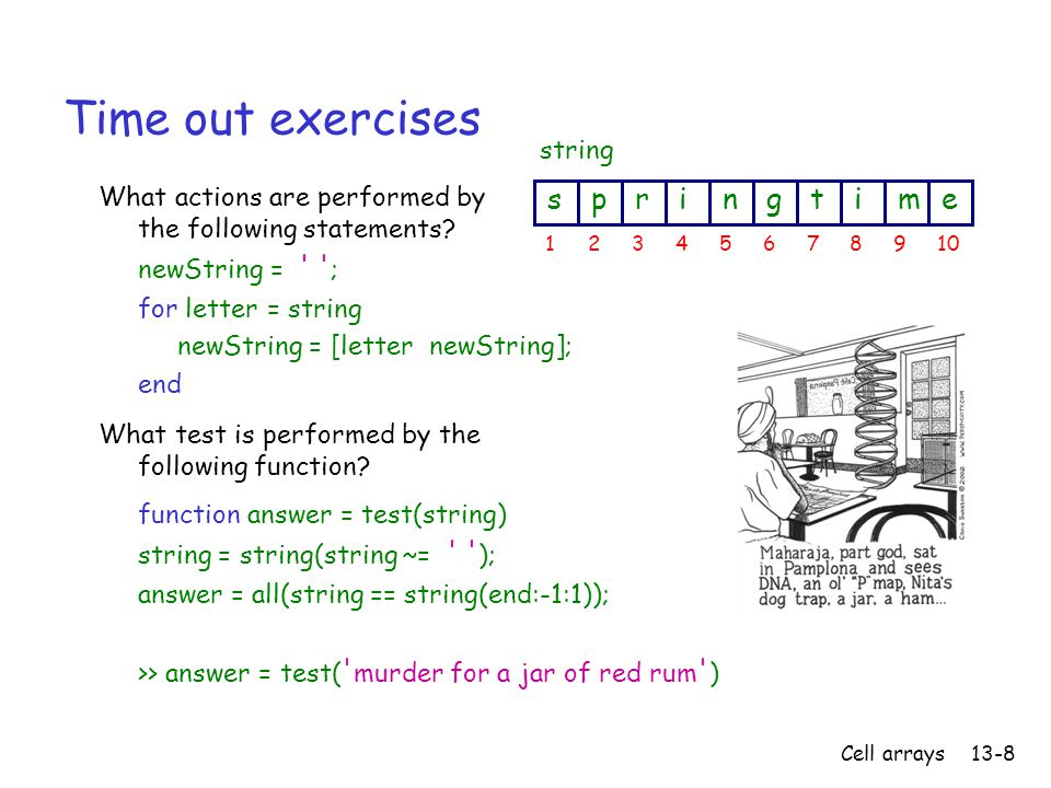 Cell arrays13-8 Time out exercises What actions are performed by the following statements.