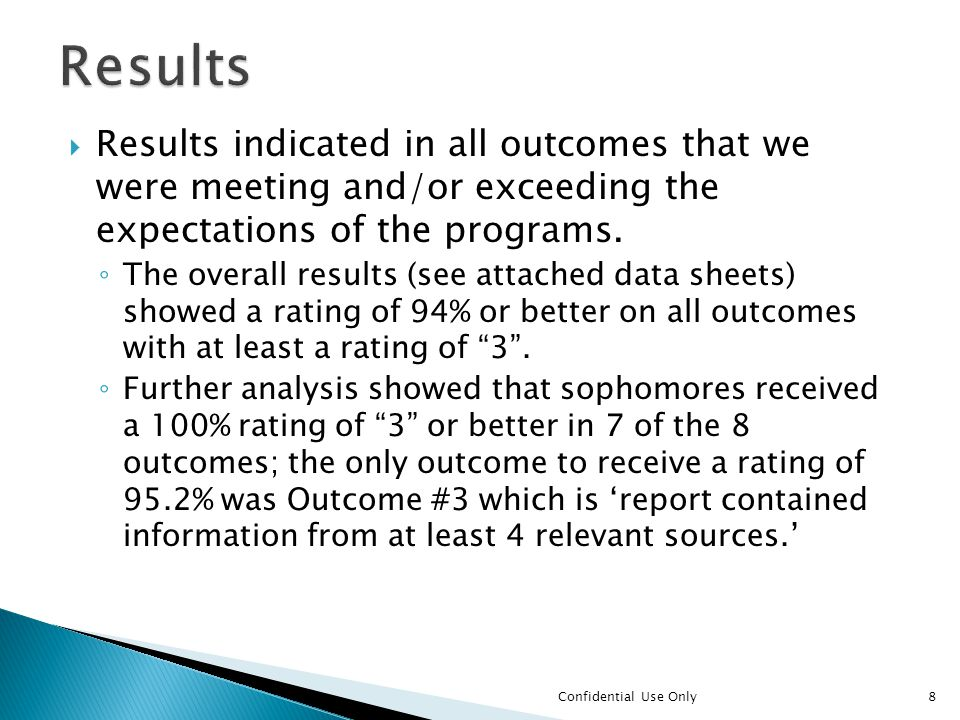  Results indicated in all outcomes that we were meeting and/or exceeding the expectations of the programs.